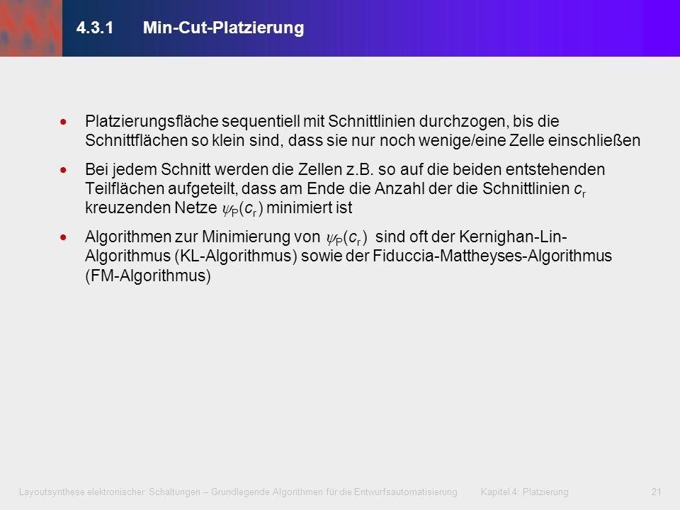 Layoutsynthese elektronischer Schaltungen – Grundlegende Algorithmen für die Entwurfsautomatisierung Kapitel 4: Platzierung21 4.3.1Min-Cut-Platzierung