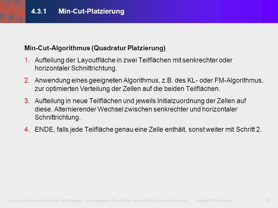 Layoutsynthese elektronischer Schaltungen – Grundlegende Algorithmen für die Entwurfsautomatisierung Kapitel 4: Platzierung23 Min-Cut-Algorithmus (Qua