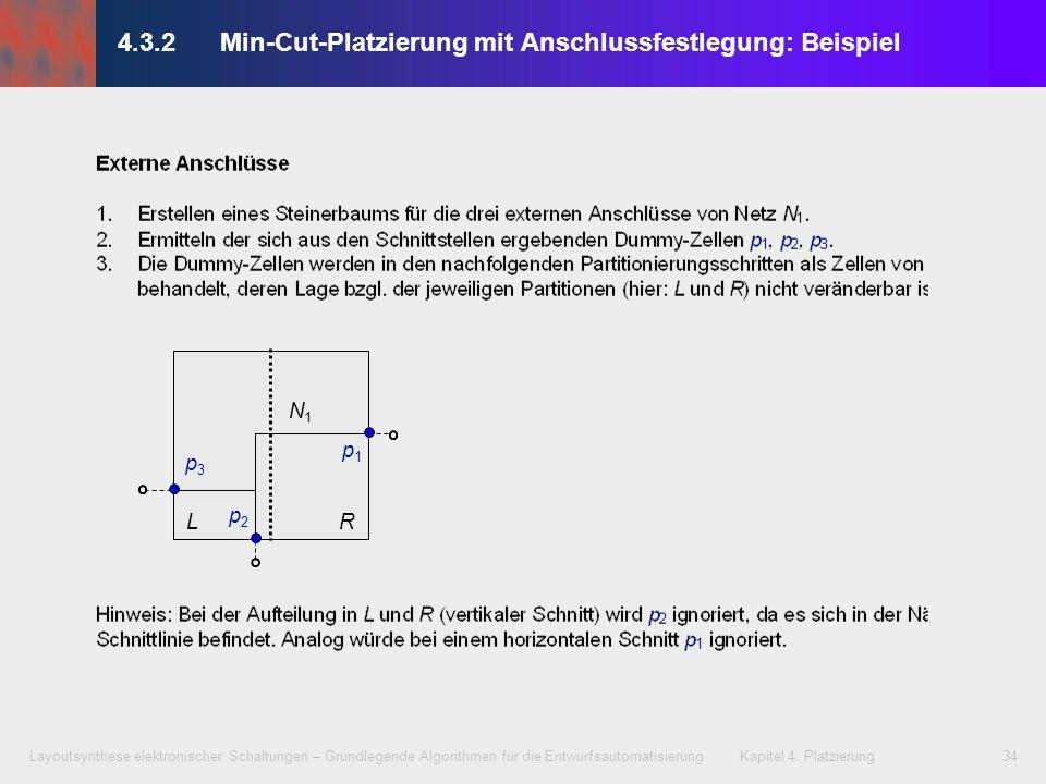 Layoutsynthese elektronischer Schaltungen – Grundlegende Algorithmen für die Entwurfsautomatisierung Kapitel 4: Platzierung34 4.3.2 Min-Cut-Platzierun