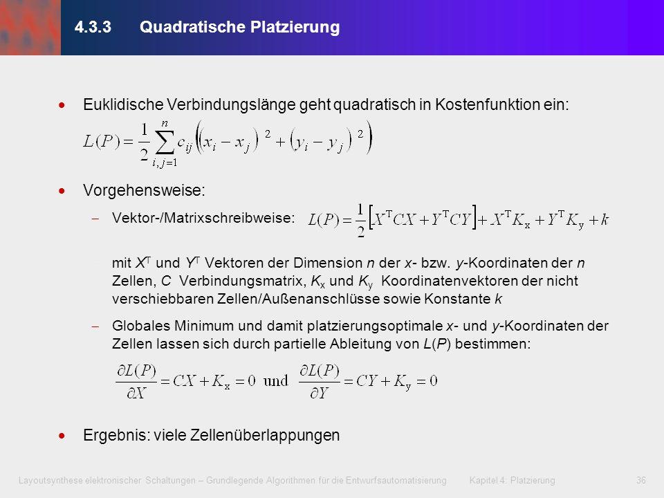 Layoutsynthese elektronischer Schaltungen – Grundlegende Algorithmen für die Entwurfsautomatisierung Kapitel 4: Platzierung36 4.3.3Quadratische Platzi