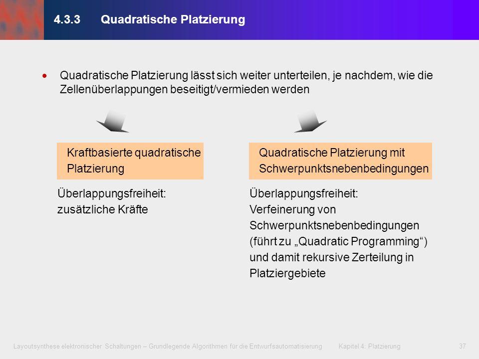 Layoutsynthese elektronischer Schaltungen – Grundlegende Algorithmen für die Entwurfsautomatisierung Kapitel 4: Platzierung37 4.3.3Quadratische Platzi