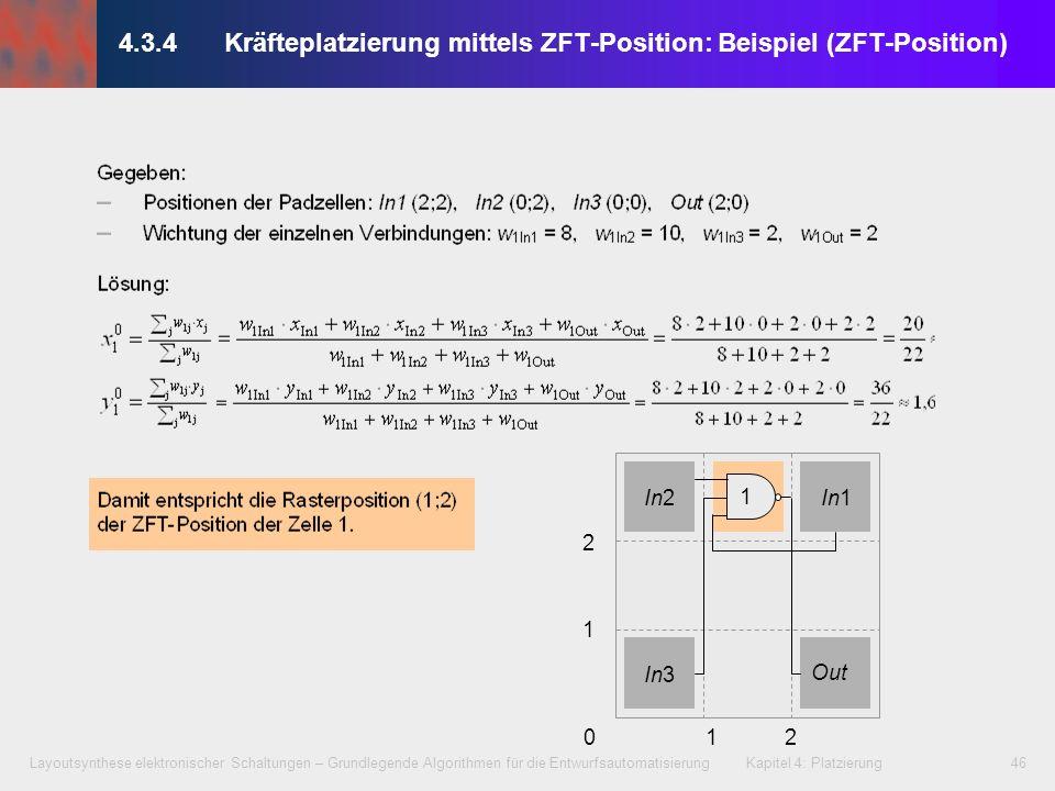 Layoutsynthese elektronischer Schaltungen – Grundlegende Algorithmen für die Entwurfsautomatisierung Kapitel 4: Platzierung46 012 1 2 In2 In3 In1 Out