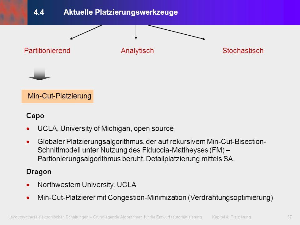 Layoutsynthese elektronischer Schaltungen – Grundlegende Algorithmen für die Entwurfsautomatisierung Kapitel 4: Platzierung67 4.4Aktuelle Platzierungs