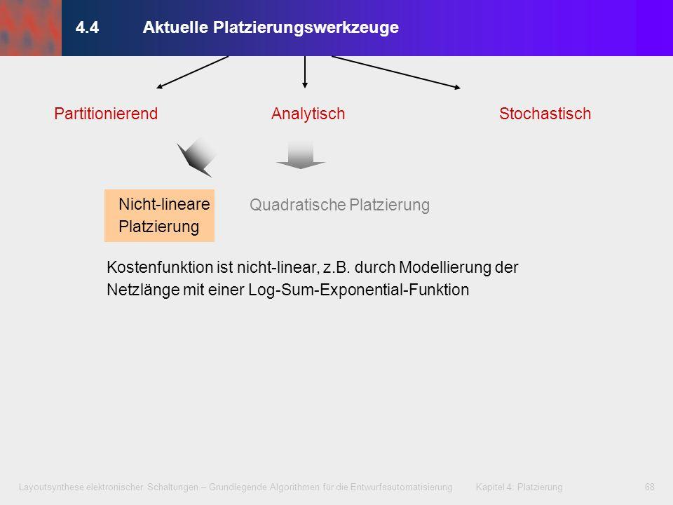 Layoutsynthese elektronischer Schaltungen – Grundlegende Algorithmen für die Entwurfsautomatisierung Kapitel 4: Platzierung68 4.4Aktuelle Platzierungs