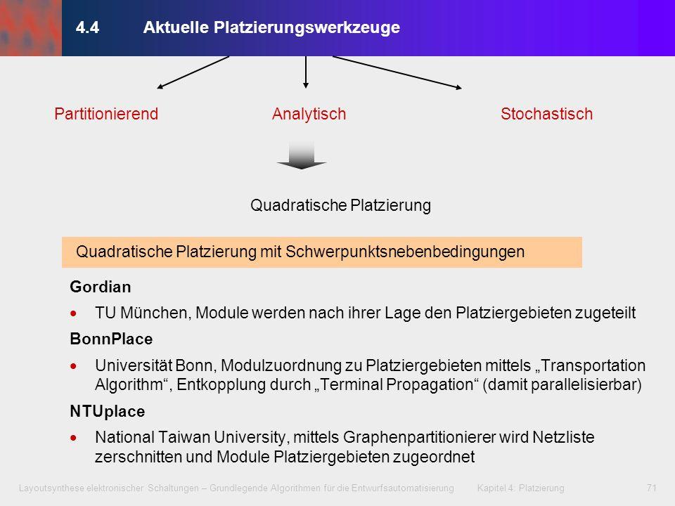 Layoutsynthese elektronischer Schaltungen – Grundlegende Algorithmen für die Entwurfsautomatisierung Kapitel 4: Platzierung71 4.4Aktuelle Platzierungs