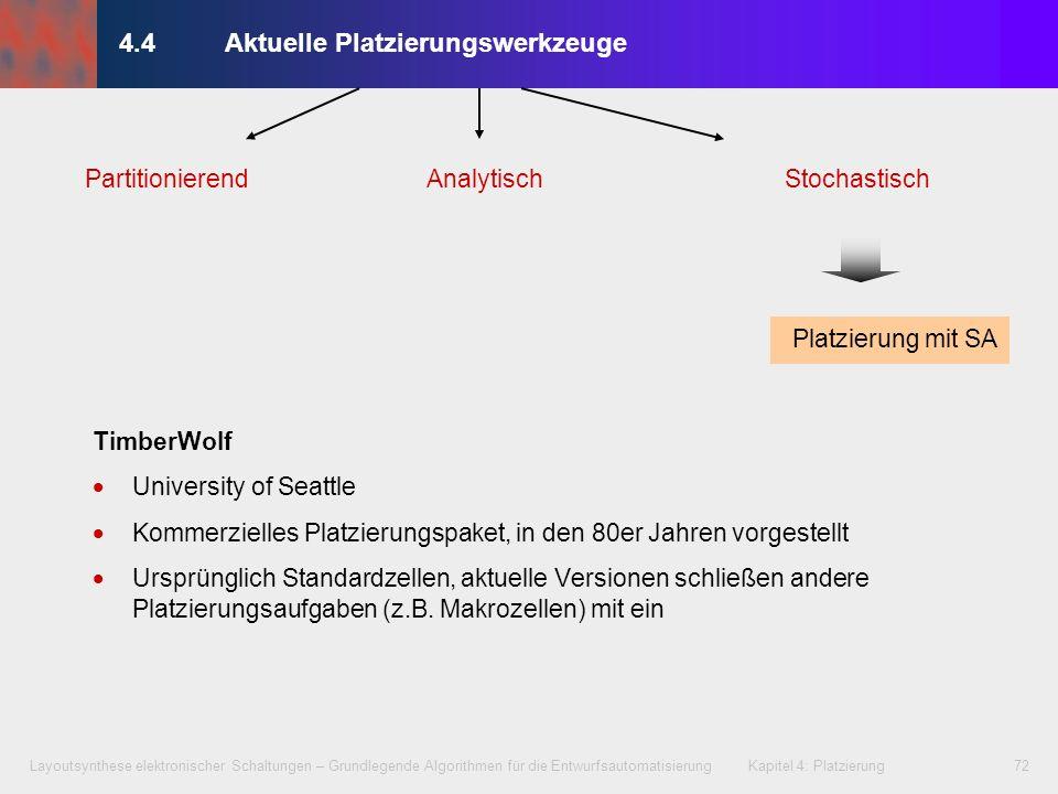 Layoutsynthese elektronischer Schaltungen – Grundlegende Algorithmen für die Entwurfsautomatisierung Kapitel 4: Platzierung72 4.4Aktuelle Platzierungs