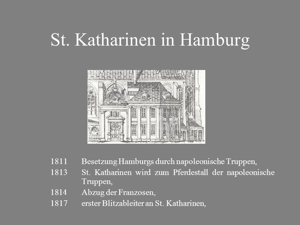 St. Katharinen in Hamburg 1811Besetzung Hamburgs durch napoleonische Truppen, 1813St.