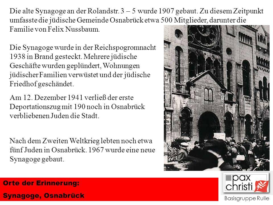 Basisgruppe Rulle Orte der Erinnerung: Synagoge, Osnabrück Die Synagoge wurde in der Reichspogromnacht 1938 in Brand gesteckt. Mehrere jüdische Geschä