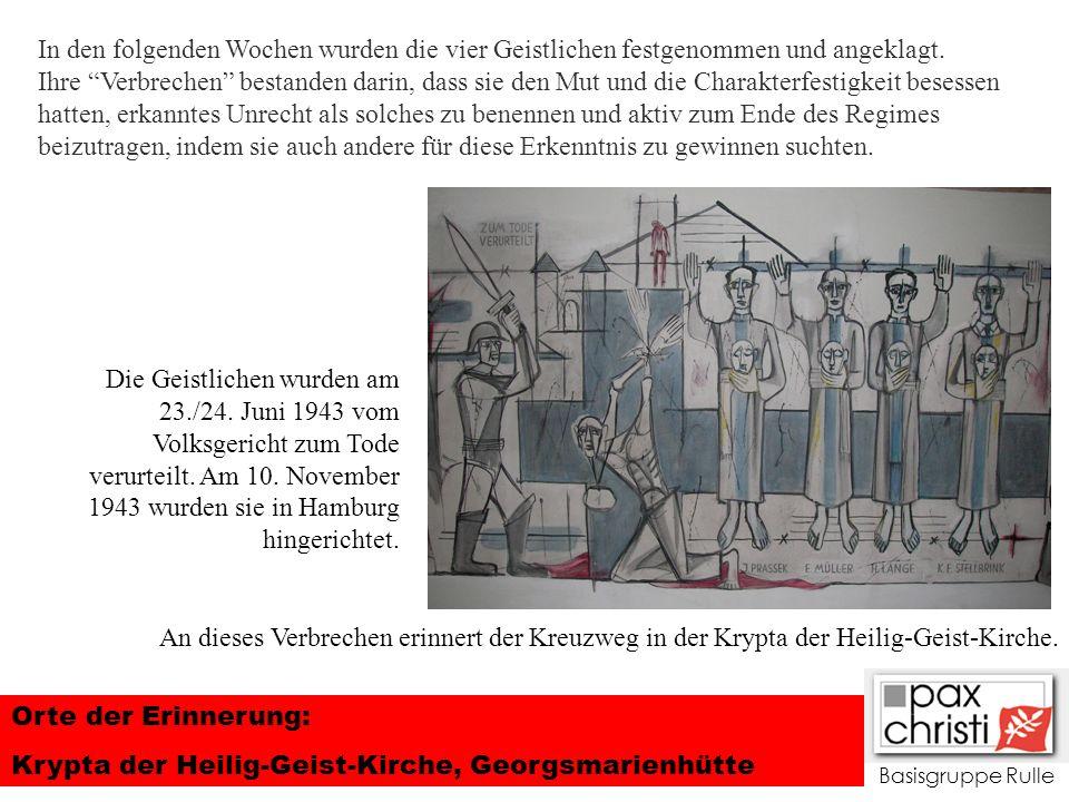Basisgruppe Rulle Orte der Erinnerung: Krypta der Heilig-Geist-Kirche, Georgsmarienhütte DIE KRYPTA IN DER HEILIG-GEIST-KIRCHE OESEDE In den folgenden