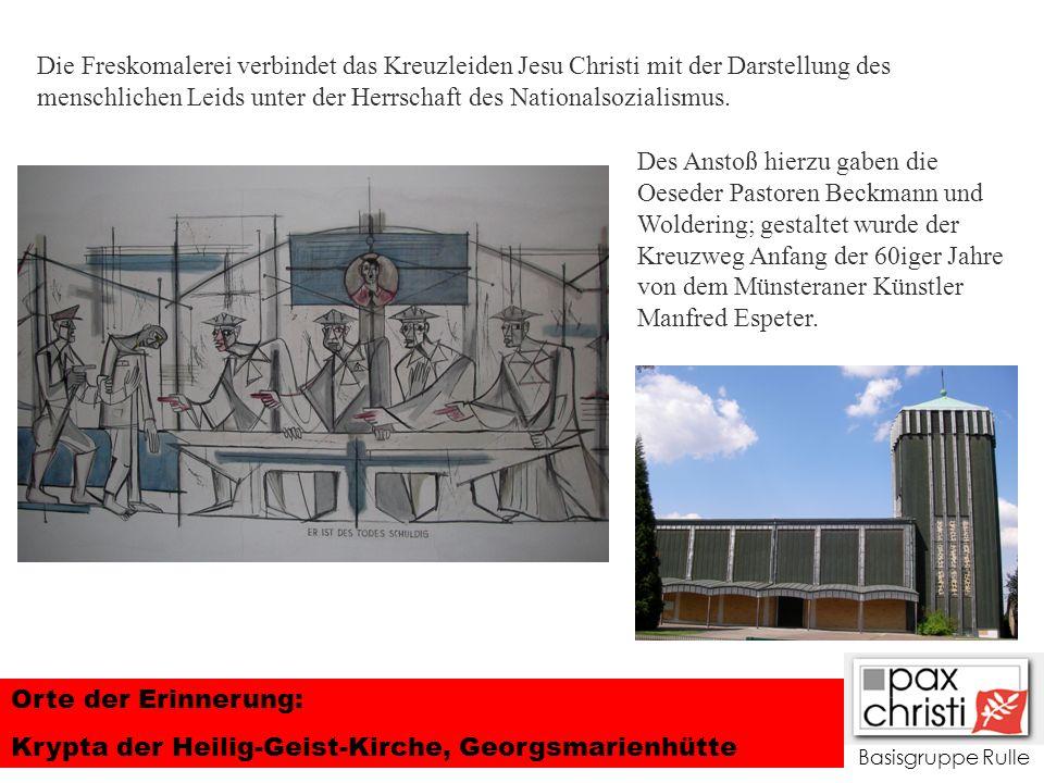 Basisgruppe Rulle Orte der Erinnerung: Krypta der Heilig-Geist-Kirche, Georgsmarienhütte DIE KRYPTA IN DER HEILIG-GEIST-KIRCHE OESEDE Die Freskomalere