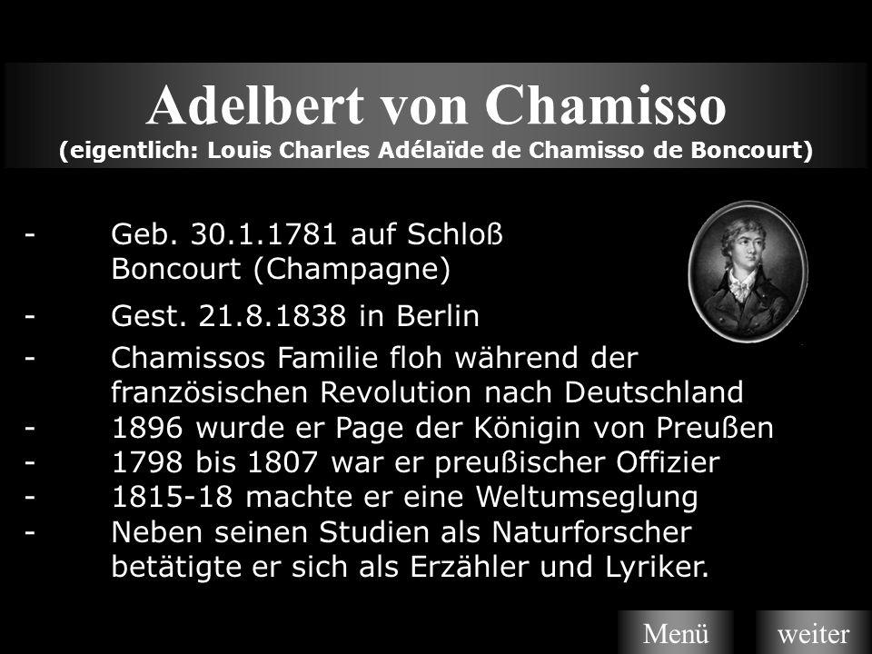 Adelbert von Chamisso (eigentlich: Louis Charles Adélaïde de Chamisso de Boncourt) Liebesprobe Biographie Adelbert von Chamisso Gedicht Liebesprobe Qu