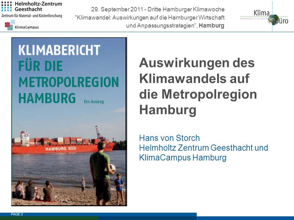 PAGE 2 Auswirkungen des Klimawandels auf die Metropolregion Hamburg Hans von Storch Helmholtz Zentrum Geesthacht und KlimaCampus Hamburg 29. September