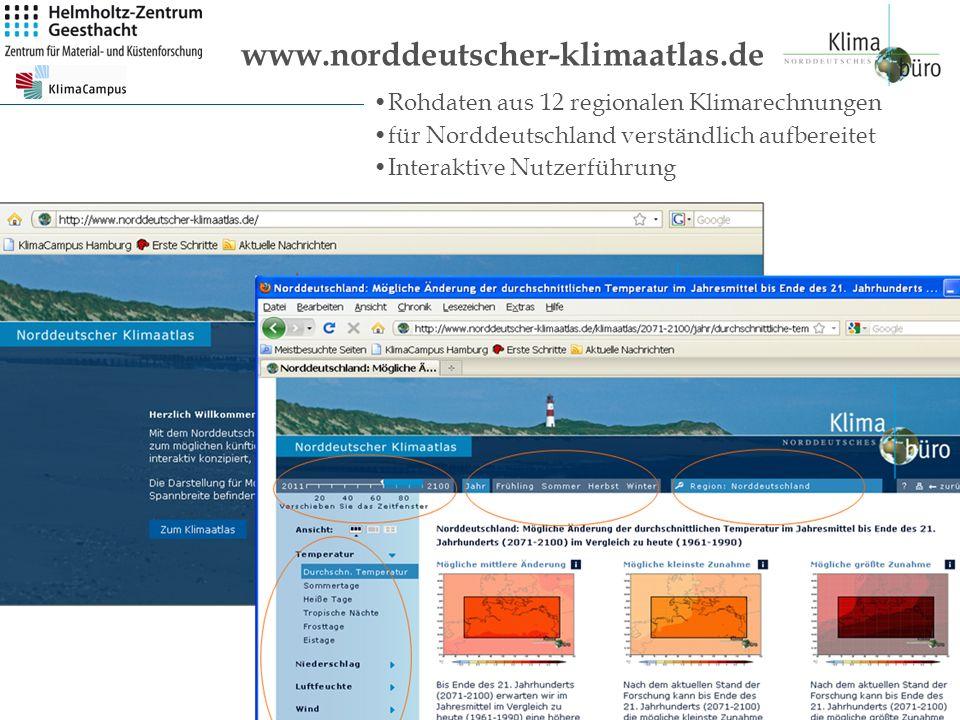 Rohdaten aus 12 regionalen Klimarechnungen für Norddeutschland verständlich aufbereitet Interaktive Nutzerführung www.norddeutscher-klimaatlas.de