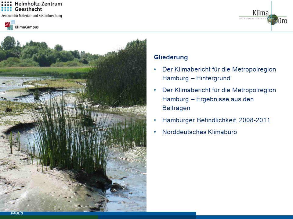 PAGE 3 Gliederung Der Klimabericht für die Metropolregion Hamburg – Hintergrund Der Klimabericht für die Metropolregion Hamburg – Ergebnisse aus den B