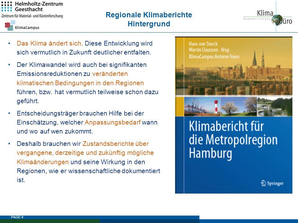PAGE 5 Im Rahmen des KlimaCampus Hamburg wurde der Klimabericht f ü r die Metropolregion Hamburg erarbeitet.