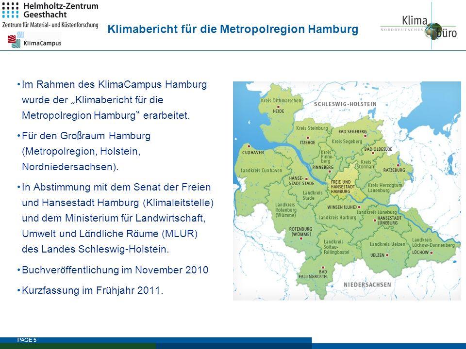 PAGE 5 Im Rahmen des KlimaCampus Hamburg wurde der Klimabericht f ü r die Metropolregion Hamburg erarbeitet. F ü r den Gro ß raum Hamburg (Metropolreg
