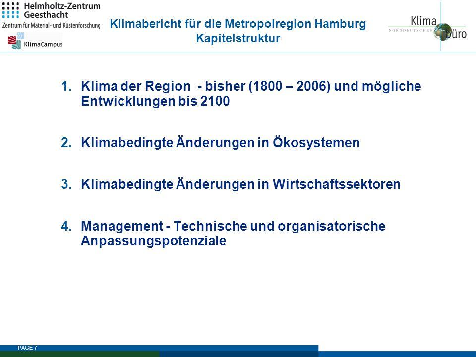 PAGE 7 1.Klima der Region - bisher (1800 – 2006) und mögliche Entwicklungen bis 2100 2.Klimabedingte Änderungen in Ökosystemen 3.Klimabedingte Änderun