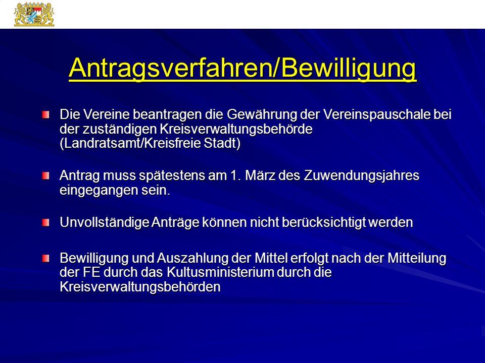 Antragsverfahren/Bewilligung Die Vereine beantragen die Gewährung der Vereinspauschale bei der zuständigen Kreisverwaltungsbehörde (Landratsamt/Kreisf