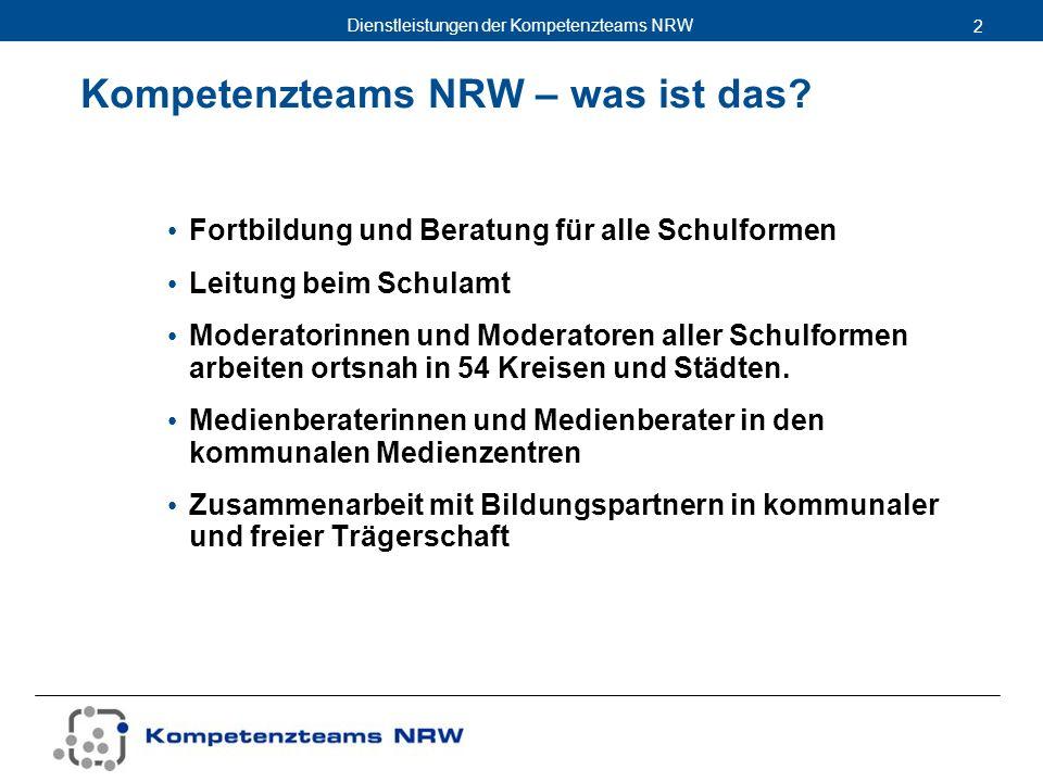 Dienstleistungen der Kompetenzteams NRW 2 Kompetenzteams NRW – was ist das? Fortbildung und Beratung für alle Schulformen Leitung beim Schulamt Modera
