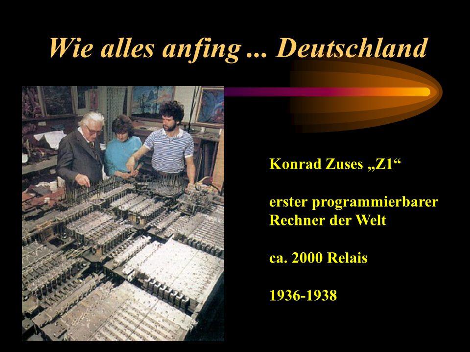 Wie alles anfing... Deutschland Konrad Zuses Z1 erster programmierbarer Rechner der Welt ca. 2000 Relais 1936-1938