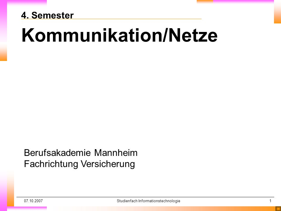 07.10.2007Studienfach Informationstechnologie1 4.
