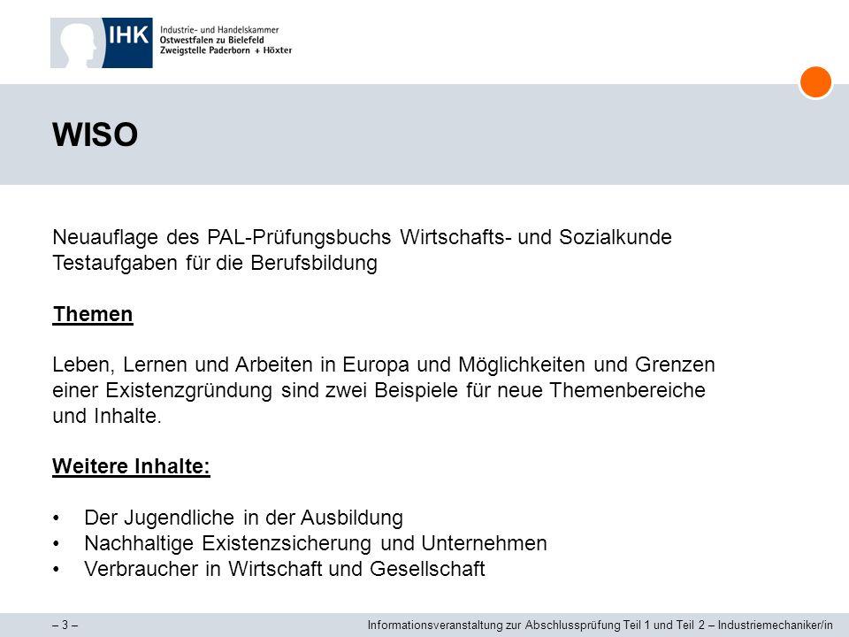 – 3 –Informationsveranstaltung zur Abschlussprüfung Teil 1 und Teil 2 – Industriemechaniker/in WISO Neuauflage des PAL-Prüfungsbuchs Wirtschafts- und