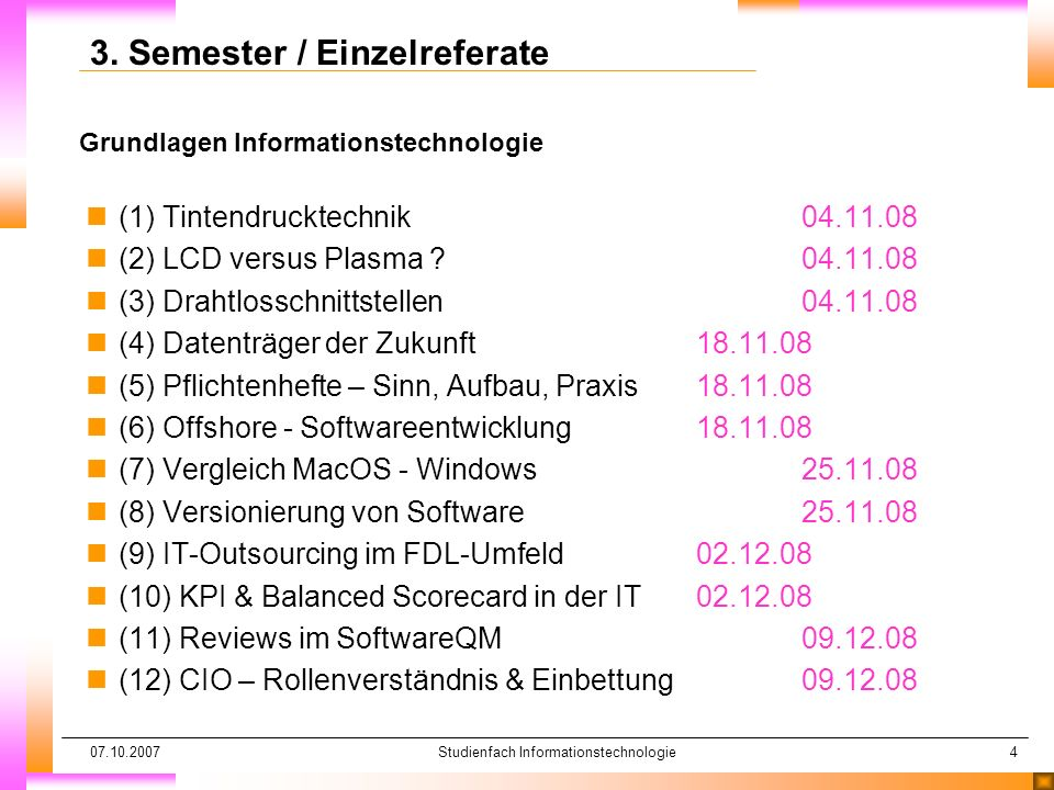 07.10.2007Studienfach Informationstechnologie5 Grundlagen Informationstechnologie 3.