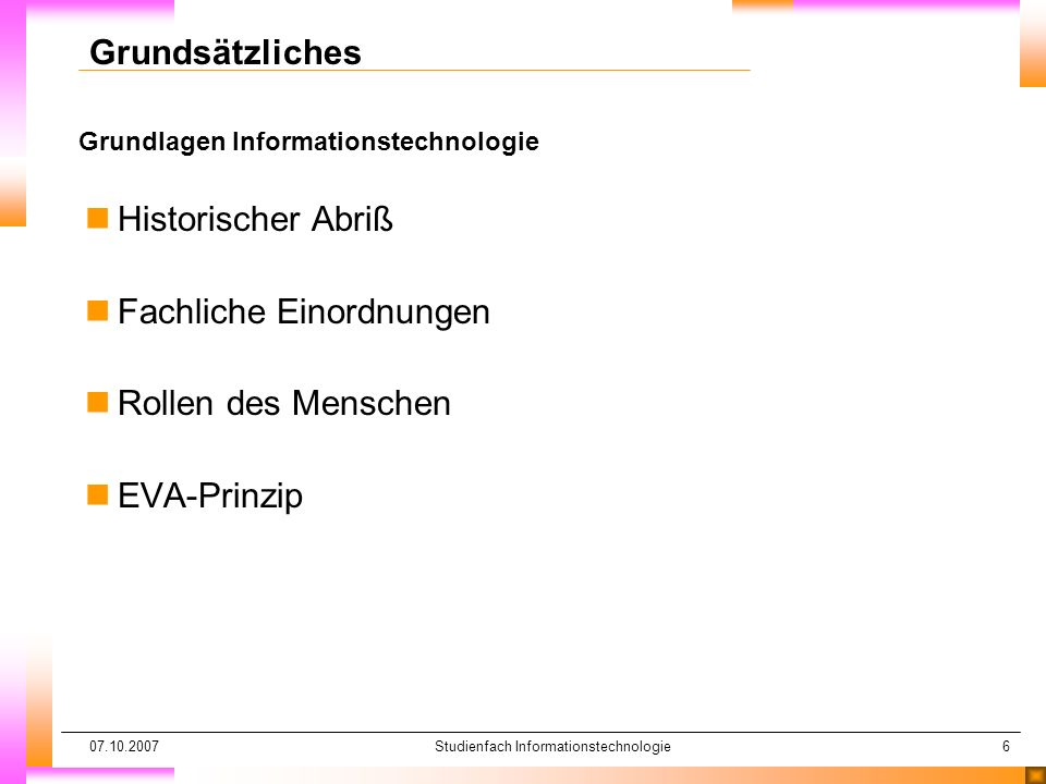 07.10.2007Studienfach Informationstechnologie7 Grundsätzliches Historischer Abriß nAbacusAntike nRechenuhrca.