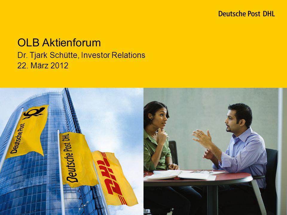 OLB Aktienforum Dr. Tjark Schütte, Investor Relations 22. März 2012