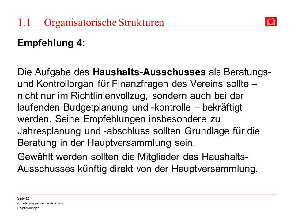 Arbeitsgruppe Verbandsreform Empfehlungen Seite 12 1.1 Organisatorische Strukturen Empfehlung 4: Die Aufgabe des Haushalts-Ausschusses als Beratungs-