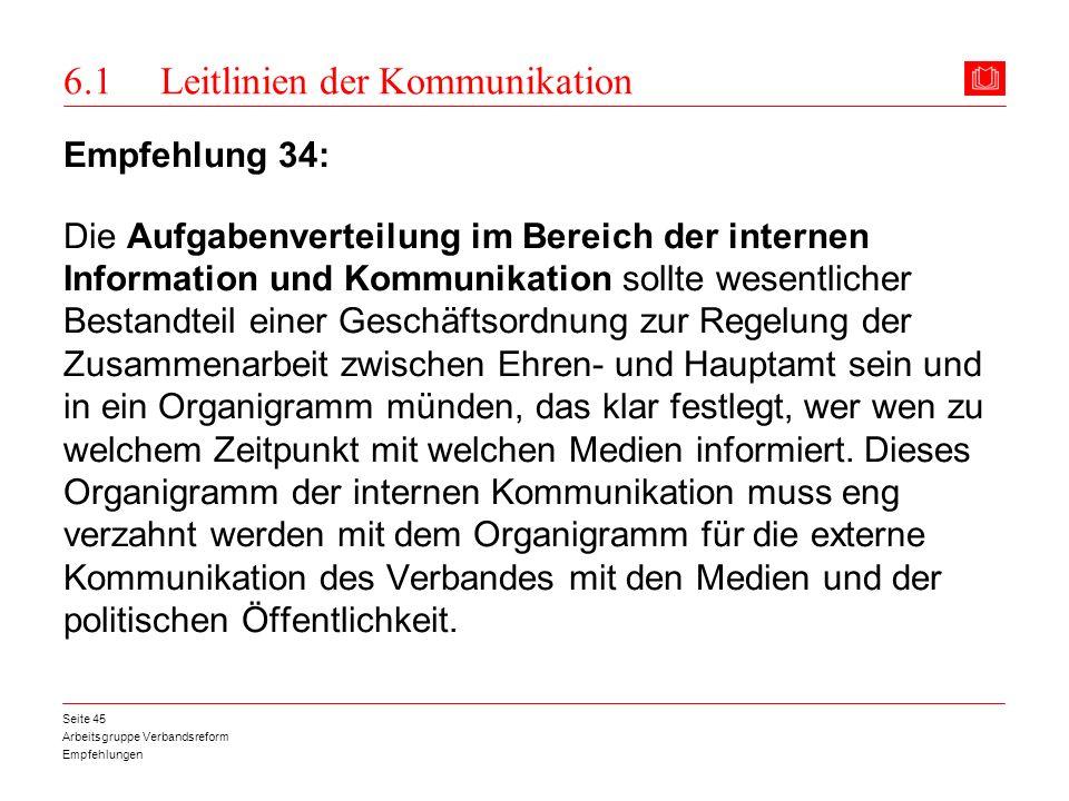 Arbeitsgruppe Verbandsreform Empfehlungen Seite 45 6.1 Leitlinien der Kommunikation Empfehlung 34: Die Aufgabenverteilung im Bereich der internen Info