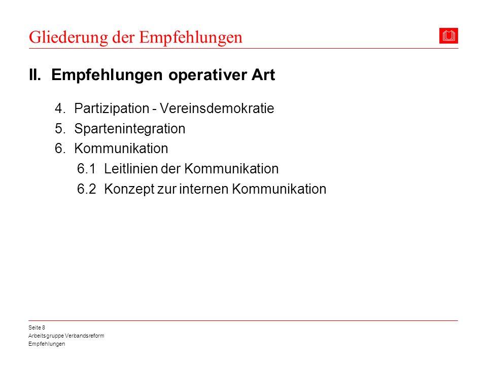 Arbeitsgruppe Verbandsreform Empfehlungen Seite 49 6.2 Konzept zur internen Kommunikation Empfehlung 38: Die Arbeitsgruppe empfiehlt, dass das Börsenblatt ein Konzept für die Berichterstattung über verbandsinterne Aktivitäten erarbeitet.