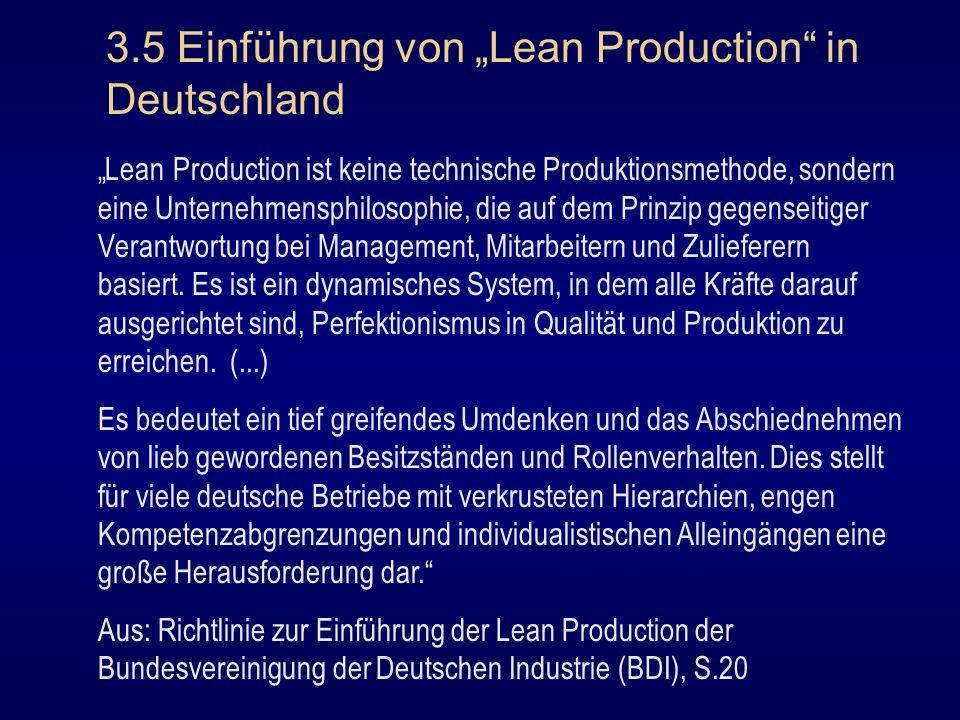 3.5 Einführung von Lean Production in Deutschland Lean Production ist keine technische Produktionsmethode, sondern eine Unternehmensphilosophie, die a