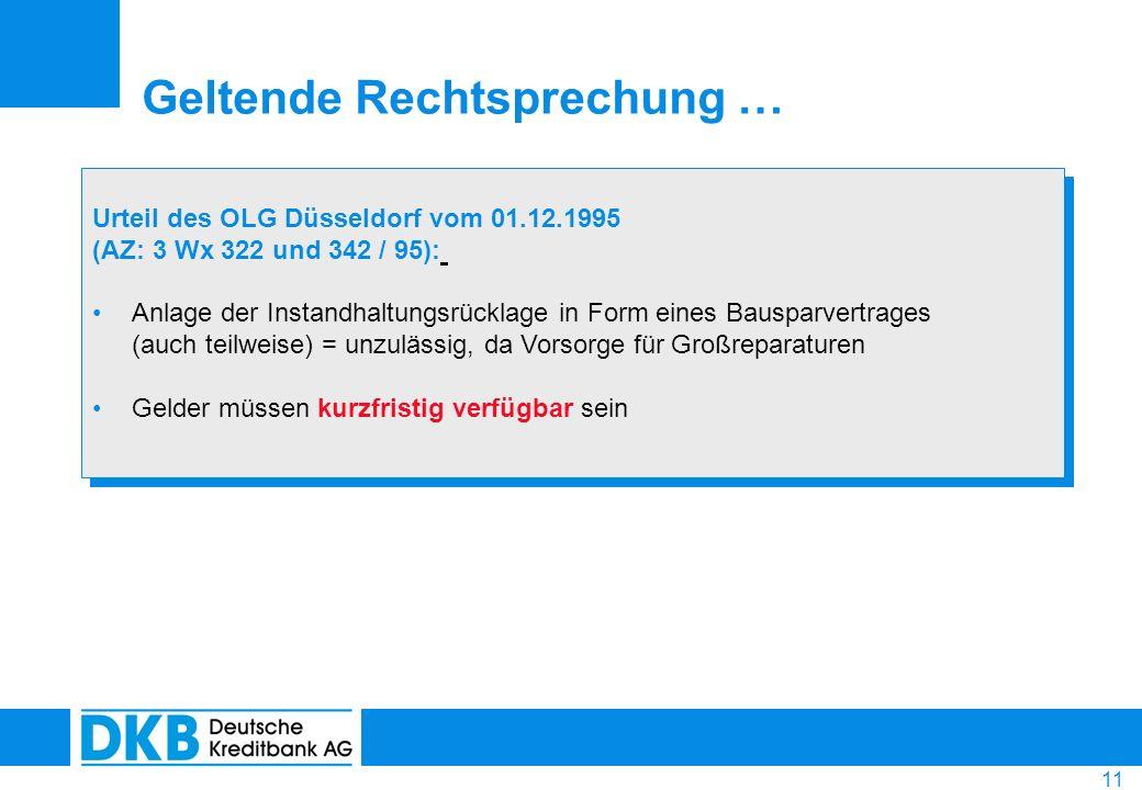 11 Urteil des OLG Düsseldorf vom 01.12.1995 (AZ: 3 Wx 322 und 342 / 95): Anlage der Instandhaltungsrücklage in Form eines Bausparvertrages (auch teilw