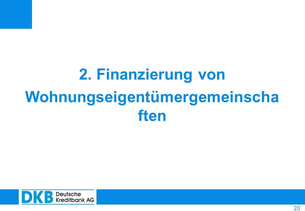 20 2. Finanzierung von Wohnungseigentümergemeinscha ften