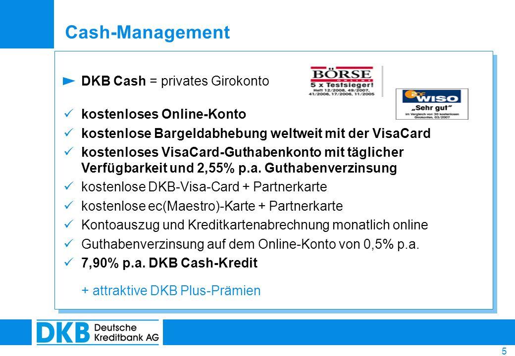 5 Cash-Management DKB Cash = privates Girokonto kostenloses Online-Konto kostenlose Bargeldabhebung weltweit mit der VisaCard kostenloses VisaCard-Gut