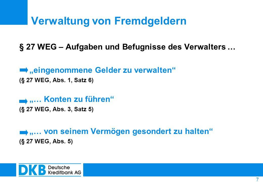 18 mündelsicher, da: gesetzliche Entschädigungseinrichtung des Bundesverbandes Öffentlicher Banken Deutschlands GmbH freiwilliger Einlagensicherungsfonds des Bundesverbandes Öffentlicher Banken Deutschlands kurzfristig verfügbar, da: Anlage auf Tagesgeldkonten kostenfrei und attraktiv verzinst Das DKB-Hausverwalterpaket +