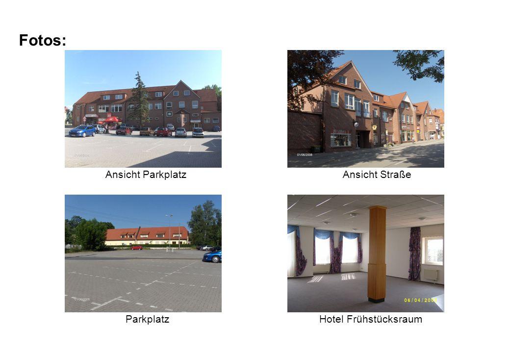 Fotos: Ansicht ParkplatzAnsicht Straße ParkplatzHotel Frühstücksraum