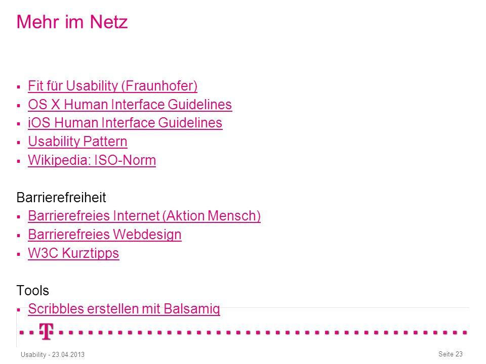 Seite 22 Usability - 23.04.2013 Barrierefreiheit – Behindert ist man nicht, behindert wird man: Äußert sich in der Nutzung z.B.: Einstellung Große Sch