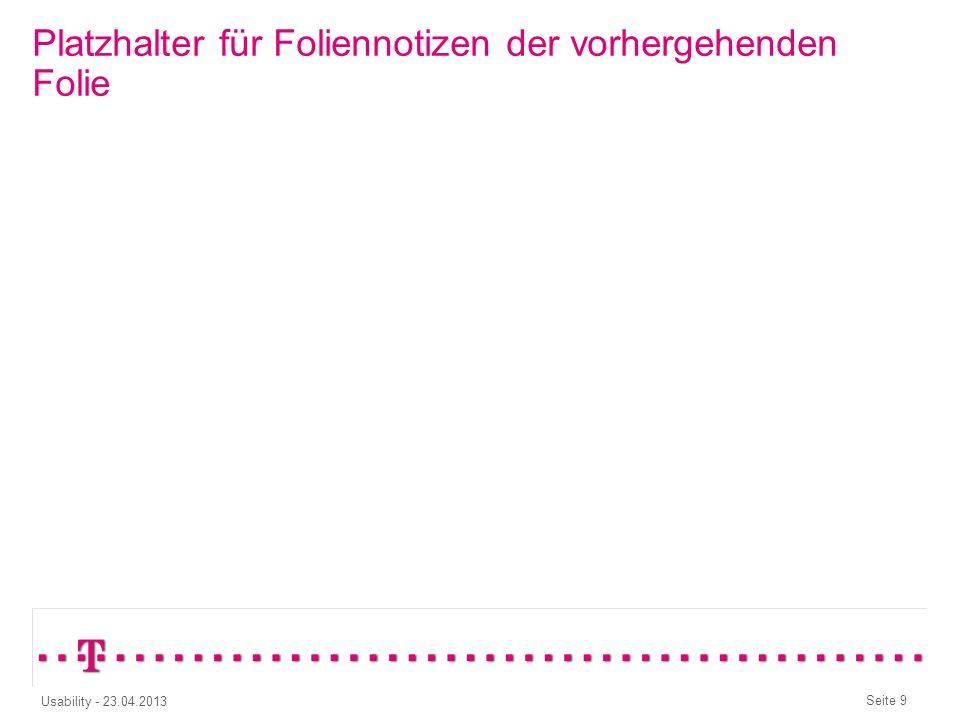 Seite 19 Usability - 23.04.2013 Zur Übung Kreditkarte: Feld Inhabername aus Benutzername vorausfüllen ja oder nein.