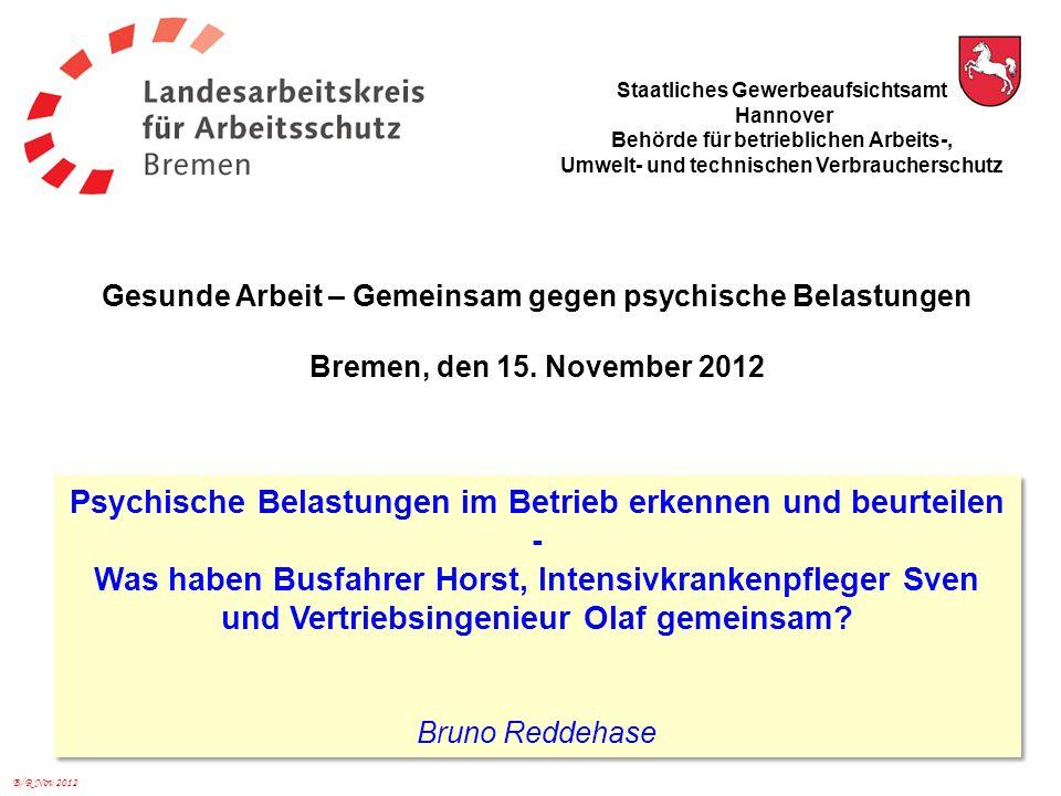 B/R Nov 2012 Psychische Belastungen im Betrieb erkennen und beurteilen - Was haben Busfahrer Horst, Intensivkrankenpfleger Sven und Vertriebsingenieur