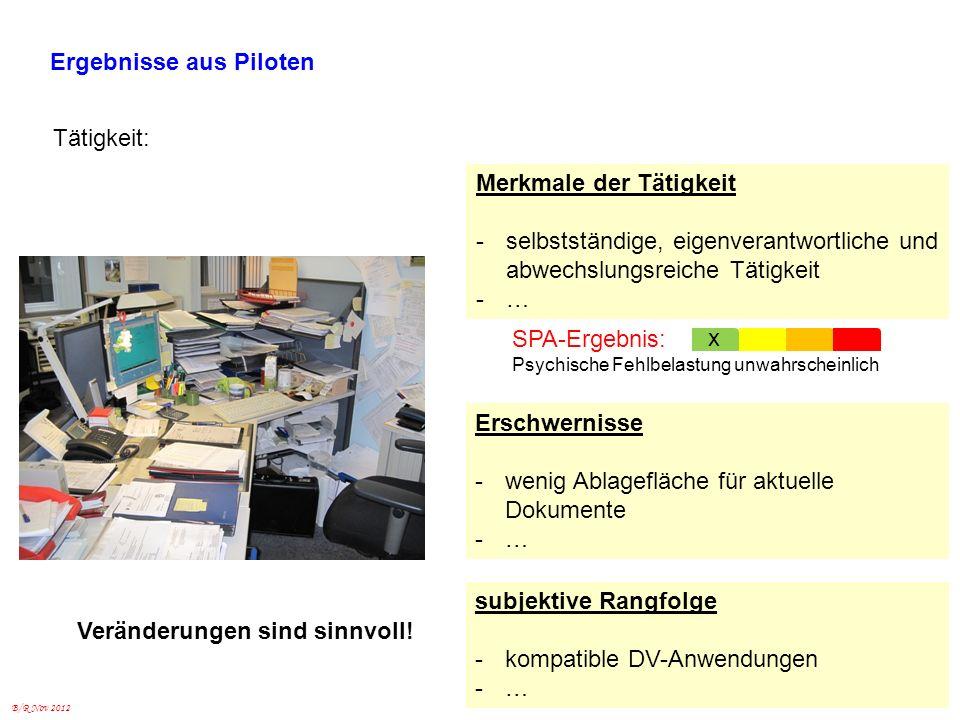 B/R Nov 2012 Ergebnisse aus Piloten Tätigkeit: Merkmale der Tätigkeit -selbstständige, eigenverantwortliche und abwechslungsreiche Tätigkeit -… Erschw