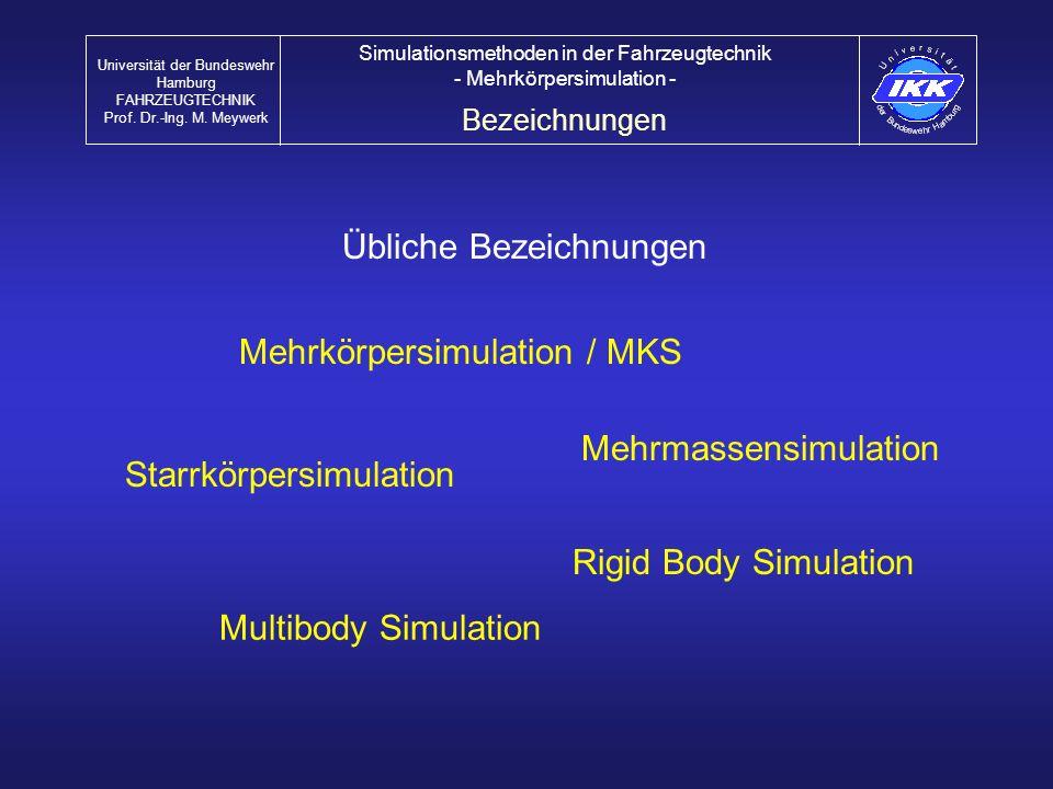 Mehrkörpersimulation / MKS Mehrmassensimulation Starrkörpersimulation Rigid Body Simulation Multibody Simulation Übliche Bezeichnungen Bezeichnungen U