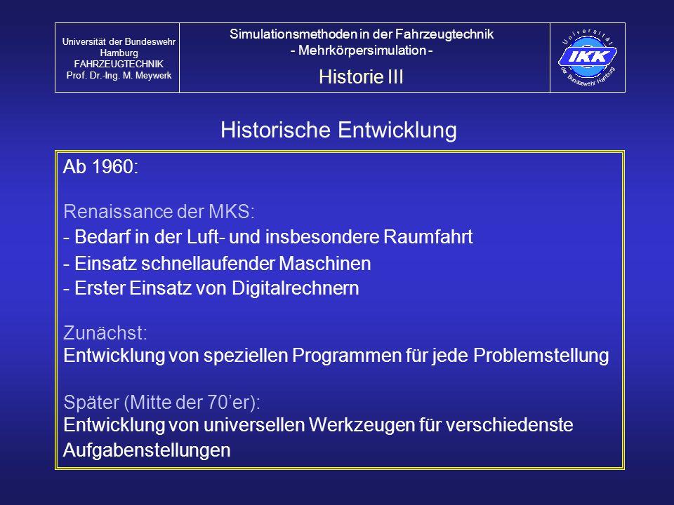 Ab 1960: Renaissance der MKS: - Bedarf in der Luft- und insbesondere Raumfahrt - Einsatz schnellaufender Maschinen - Erster Einsatz von Digitalrechner