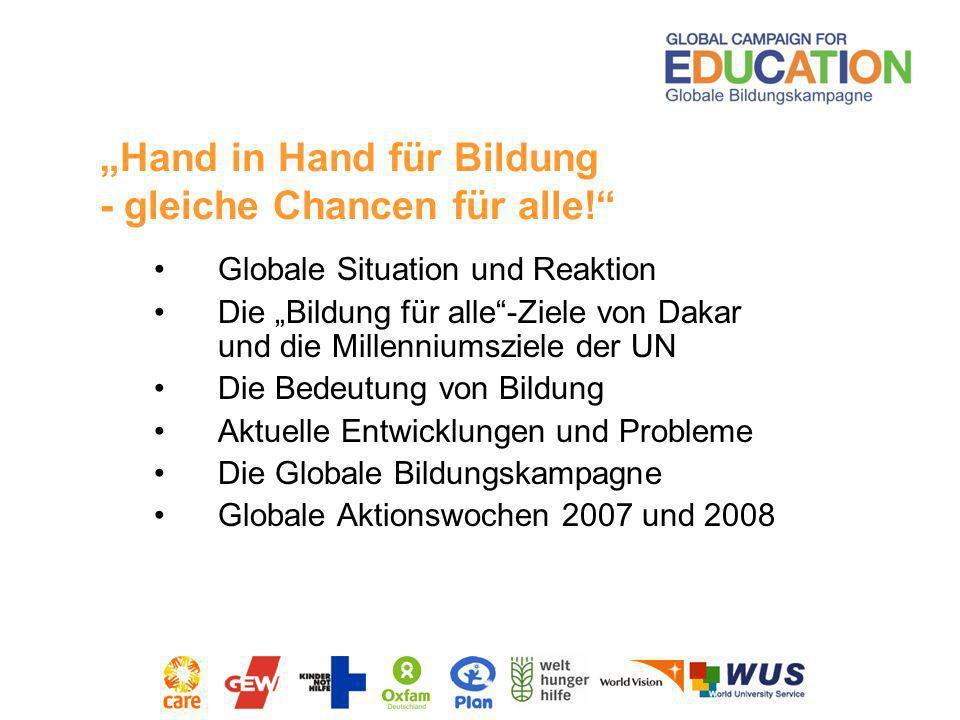 Globale Situation und Reaktion Die Bildung für alle-Ziele von Dakar und die Millenniumsziele der UN Die Bedeutung von Bildung Aktuelle Entwicklungen u