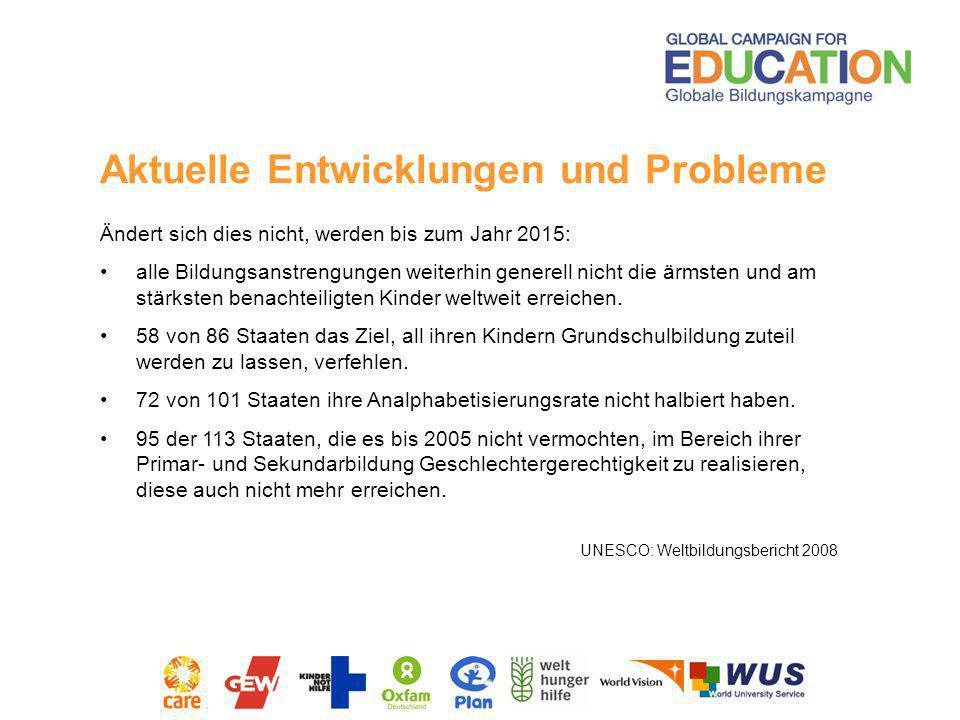 Aktuelle Entwicklungen und Probleme Ändert sich dies nicht, werden bis zum Jahr 2015: alle Bildungsanstrengungen weiterhin generell nicht die ärmsten
