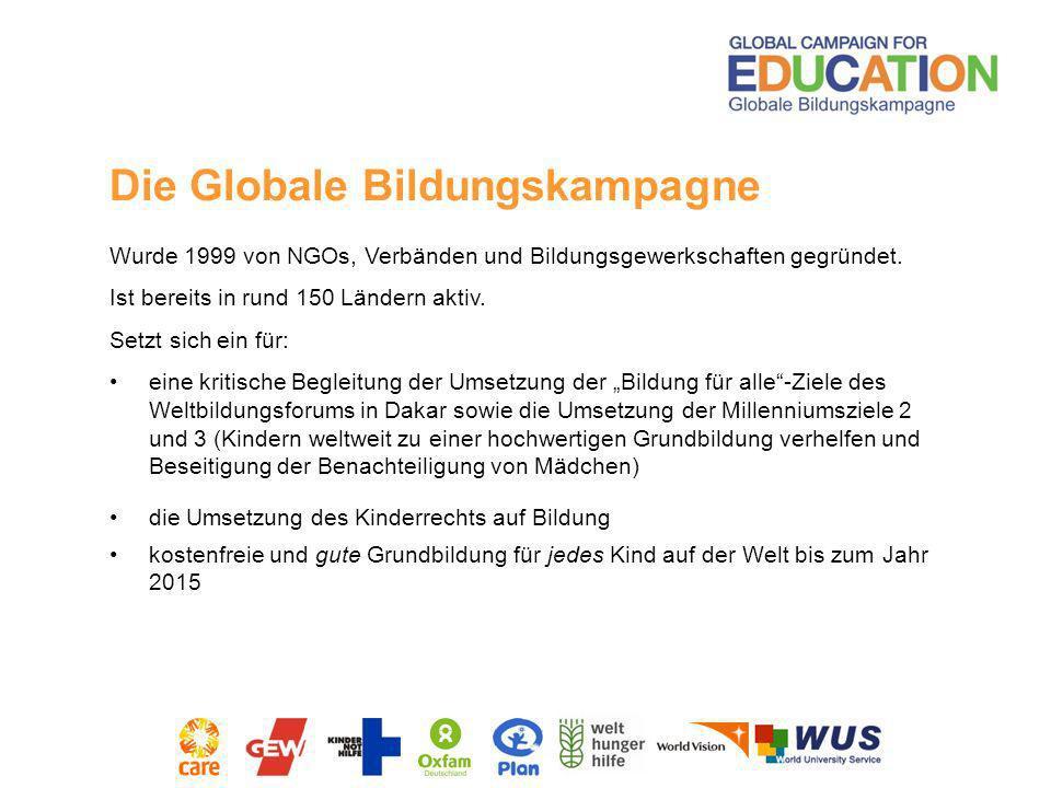 Wurde 1999 von NGOs, Verbänden und Bildungsgewerkschaften gegründet. Ist bereits in rund 150 Ländern aktiv. Setzt sich ein für: eine kritische Begleit