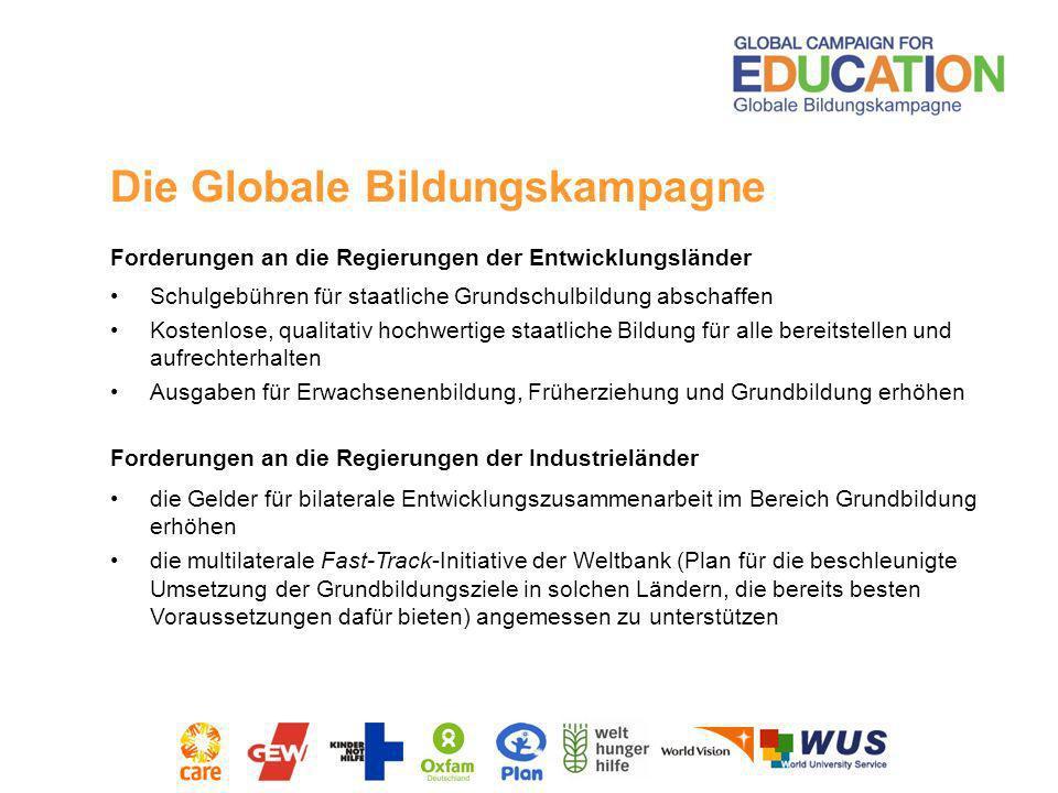 Forderungen an die Regierungen der Entwicklungsländer Schulgebühren für staatliche Grundschulbildung abschaffen Kostenlose, qualitativ hochwertige sta
