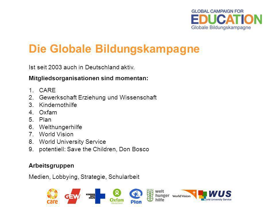 Ist seit 2003 auch in Deutschland aktiv. Mitgliedsorganisationen sind momentan: 1.CARE 2.Gewerkschaft Erziehung und Wissenschaft 3.Kindernothilfe 4.Ox