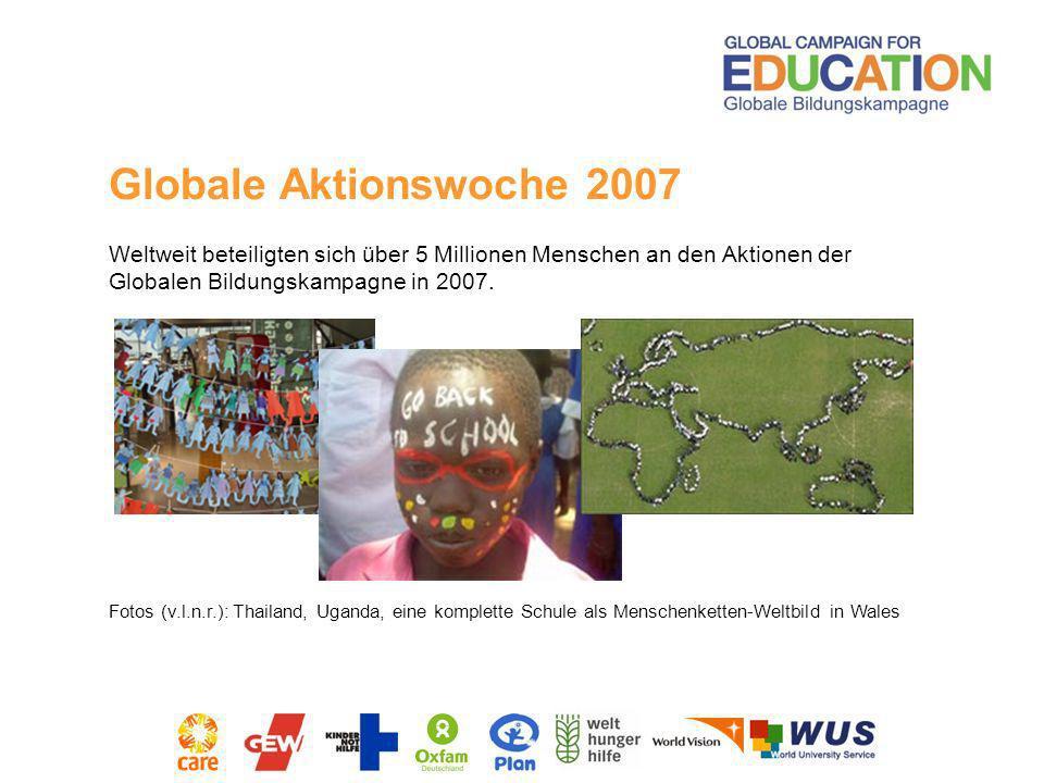 Globale Aktionswoche 2007 Weltweit beteiligten sich über 5 Millionen Menschen an den Aktionen der Globalen Bildungskampagne in 2007. Fotos (v.l.n.r.):